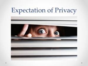 Expectation of privacy ?