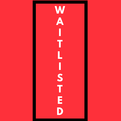 Being waitlisted can feel like being stuck in the middle... but it can also be a blessing in disguise.