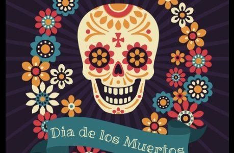 Dia de Los Muertos–Oct 30