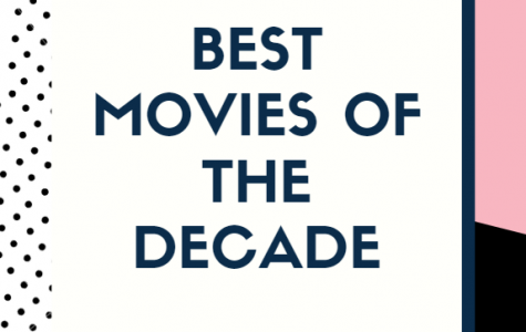 Reporter Carter Smith lists the best movies of the decade 2010-2019.